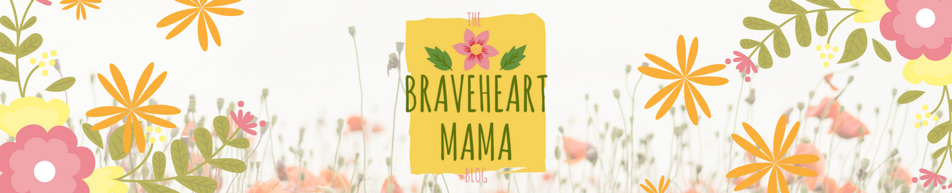 The Braveheart Mama Blog